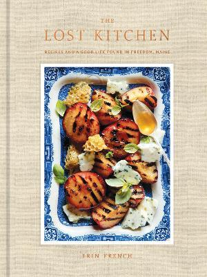 The Lost Kitchen : Recipes and a Good Life Found in Freedom, Maine