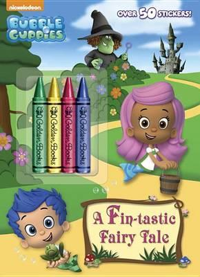 A Fin-Tastic Fairy Tale (Bubble Guppies) : Golden Books : 9780553538373