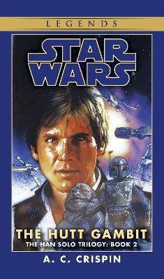 The Hutt Gambit: Star Wars Legends (The Han Solo Trilogy) Cover Image