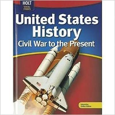 Holt McDougal United States History  Student Edition Grades 6-9 Civil War to the Present 2011