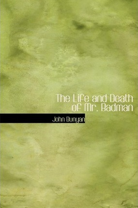 The Life and Death of Mr. Badman Cover Image