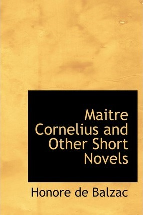Maitre Cornelius and Other Short Novels Cover Image