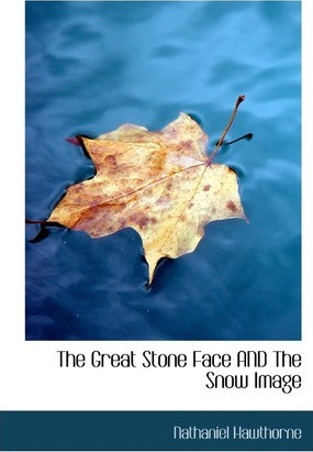 The Great Stone Face and the Snow Image Cover Image