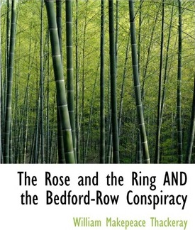 The Rose and the Ring and the Bedford-Row Conspiracy Cover Image