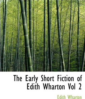 The Early Short Fiction of Edith Wharton Vol 2 Cover Image