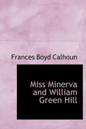 Miss Minerva and William Green Hill Cover Image