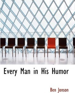 Every Man in His Humor Cover Image
