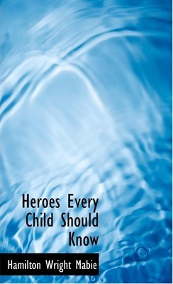 Heroes Every Child Should Know Cover Image
