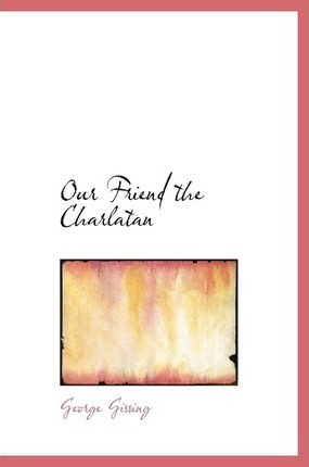 Our Friend the Charlatan Cover Image
