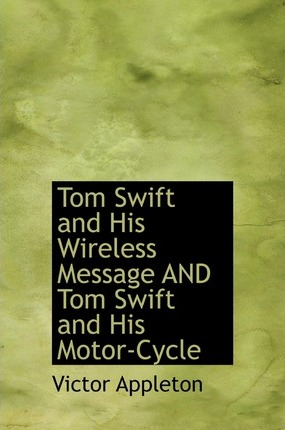 Tom Swift and His Wireless Message and Tom Swift and His Motor-Cycle Cover Image