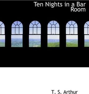 Ten Nights in a Bar Room Cover Image