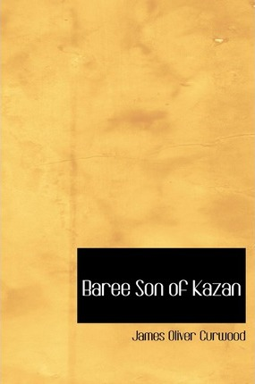 Baree Son of Kazan Cover Image