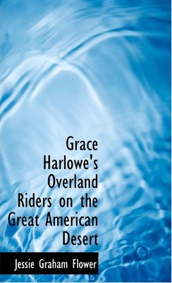 Grace Harlowe's Overland Riders on the Great American Desert Cover Image