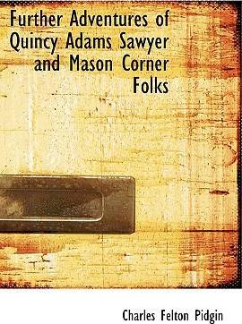 Further Adventures of Quincy Adams Sawyer and Mason Corner Folks Cover Image