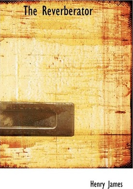 The Reverberator Cover Image