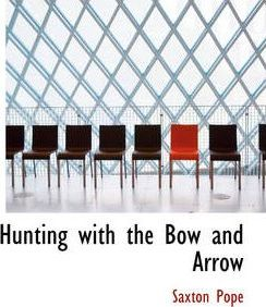 Hunting with the Bow and Arrow Cover Image