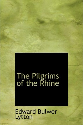 The Pilgrims of the Rhine Cover Image
