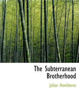 The Subterranean Brotherhood Cover Image