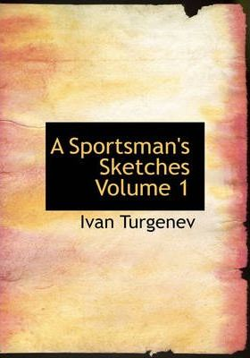 A Sportsman's Sketches Volume 1 Cover Image