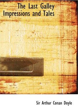 The Last Galley Impressions and Tales Cover Image