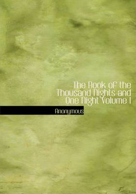 The Book of the Thousand Nights and One Night Volume I Cover Image