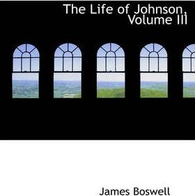 The Life of Johnson, Volume III Cover Image