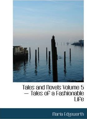 Tales and Novels Volume 5 - Tales of a Fashionable Life Cover Image