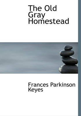 The Old Gray Homestead Cover Image