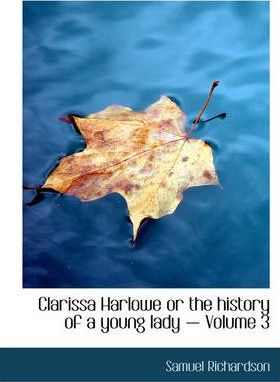 Clarissa Harlowe or the History of a Young Lady - Volume 3 Cover Image