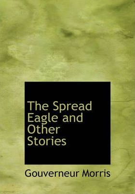 The Spread Eagle and Other Stories Cover Image