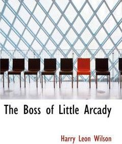 The Boss of Little Arcady Cover Image