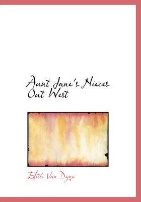 Aunt Jane's Nieces Out West Cover Image