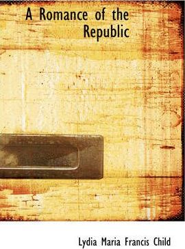 A Romance of the Republic Cover Image