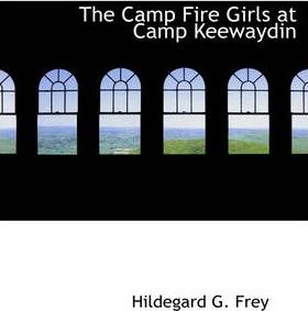 The Camp Fire Girls at Camp Keewaydin Cover Image