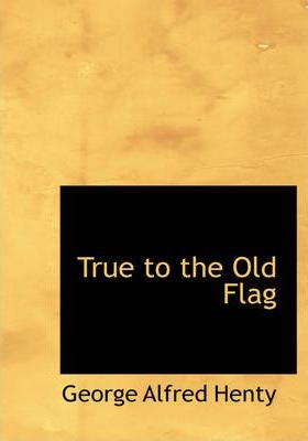 True to the Old Flag Cover Image