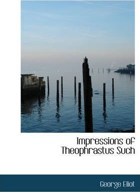 Impressions of Theophrastus Such Cover Image