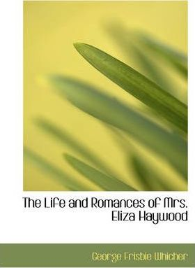 The Life and Romances of Mrs. Eliza Haywood Cover Image