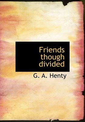 Friends Though Divided Cover Image