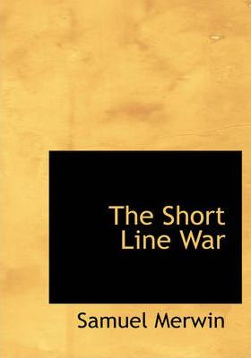 The Short Line War Cover Image