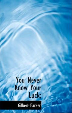 You Never Know Your Luck; Cover Image