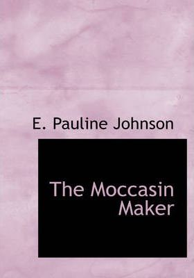 The Moccasin Maker Cover Image