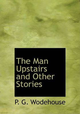 The Man Upstairs and Other Stories Cover Image