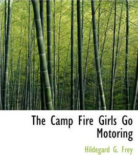 The Camp Fire Girls Go Motoring Cover Image