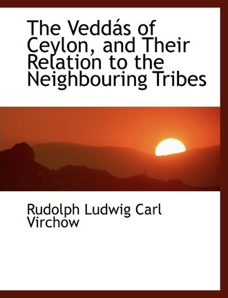The Veddais of Ceylon, and Their Relation to the Neighbouring Tribes