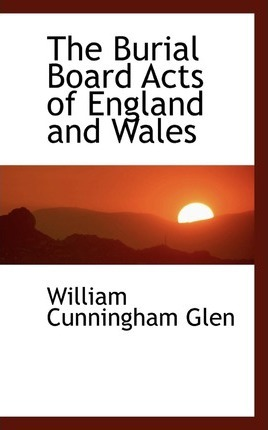 The Burial Board Acts of England and Wales