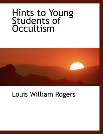 Hints to Young Students of Occultism