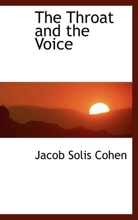 The Throat and the Voice