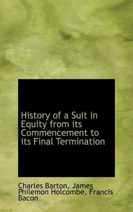 History of a Suit in Equity from Its Commencement to Its Final Termination