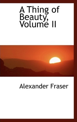 A Thing of Beauty, Volume II