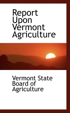 Report Upon Vermont Agriculture